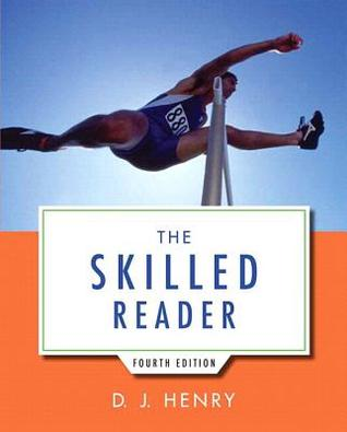 The Skilled Reader Plus Myreadinglab with Etext -- Access Card Package D.J. Henry
