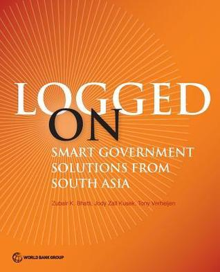 Logged on: Smart Government Solutions from South Asia  by  Zubair K Bhatti