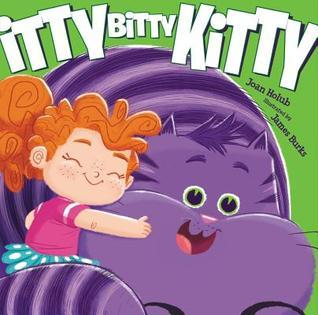 Itty Bitty Kitty  by  Joan Holub