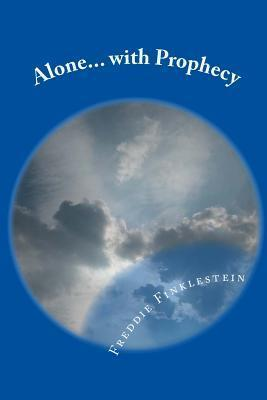Alone... with Prophecy: A Scifi/Fantasy Novel Freddie Finklestein