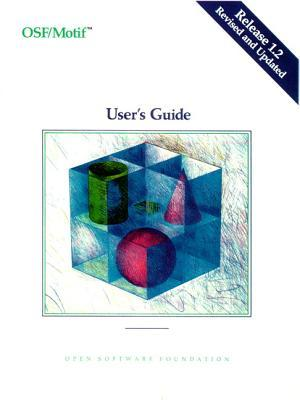 OSF Motif Users Guide Revision 1.0  by  Series Osffmotif