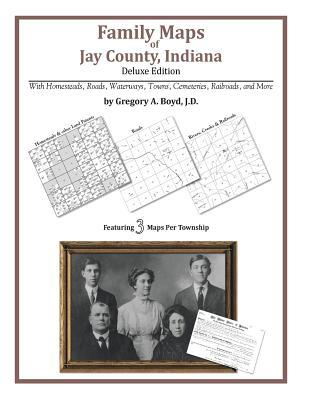 Family Maps of Jay County, Indiana Gregory A.  Boyd