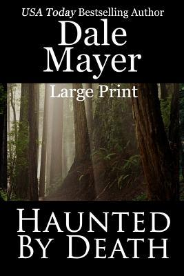 Haunted Death: Large Print by Dale Mayer