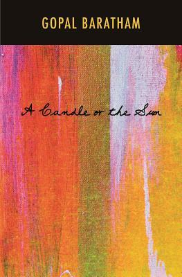 A Candle or the Sun  by  Gopal Baratham