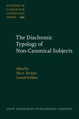 The Diachronic Typology of Non-Canonical Subjects  by  Ilja Serzant