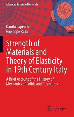 La Scienza Delle Costruzioni in Italia Nellottocento: Unanalisi Storica Dei Fondamenti Della Scienza Delle Costruzioni Danilo Capecchi