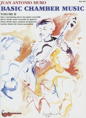Muro: Basic Chamber Music, Volume 2: Easy Entertaining Pieces for Guitar Ensemble  by  Juan Antonio Muro