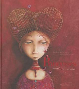 Princesses oubliées ou inconnues Rébecca Dautremer