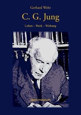 C.G. Jung: Leben-Werk-Wirkung  by  Gerhard Wehr