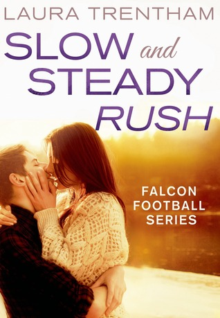 Slow and Steady Rush (Falcon Football, #1)  by  Laura Trentham