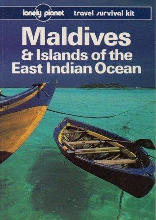 Maldives & Islands of the East Indian Ocean: Travel Survival Kit Mark Balla