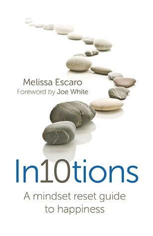 In10tions: A Mindset Reset Guide to Happiness  by  Melissa Escaro