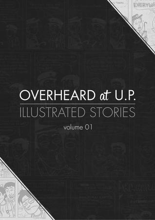 Overheard at U.P. - Illustrated Stories volume 1  by  Jesie Castro
