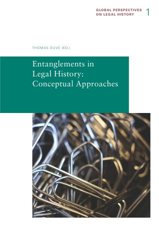 Entanglements in Legal History: Conceptual Approaches  by  Thomas Duve