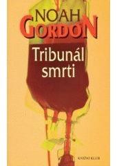 Tribunál smrti Noah Gordon