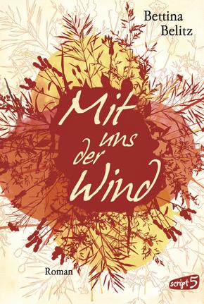Mit uns der Wind  by  Bettina Belitz