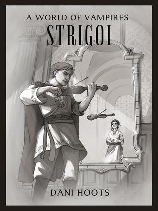 Strigoi (A World of Vampires, #3)  by  Dani Hoots
