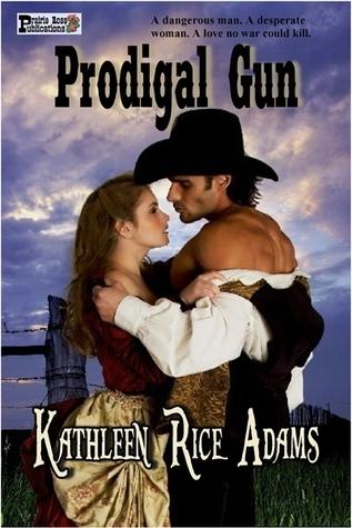 Prodigal Gun  by  Kathleen Rice Adams