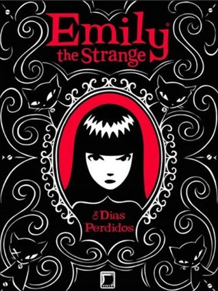 Emily, the Strange: Os Dias Perdidos (Emily the Strange Novels, #1)  by  Rob Reger