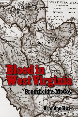 Blood in West Virginia: Brumfield v. McCoy Brandon Kirk