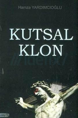 Kutsal Klon  by  Hamza Yardımcıoğlu