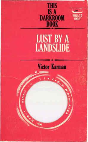 Lust By a Landslide Victor Karman