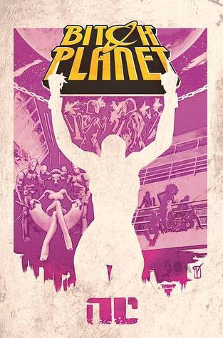 Bitch Planet #1  by  Kelly Sue DeConnick