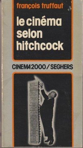 Le cinéma selon Hitchcock  by  François Truffaut