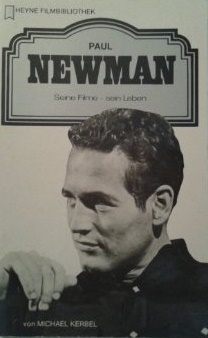 Paul Newman: Seine Filme - sein Leben  by  Michael Kerbel