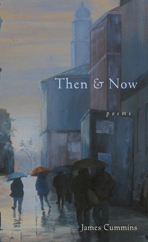 Then & Now: Poems James Cummins