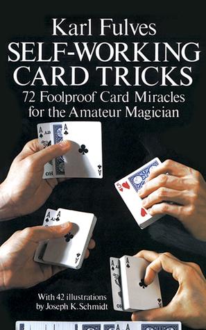 Self-Working Number Magic: 101 Foolproof Tricks  by  Karl Fulves