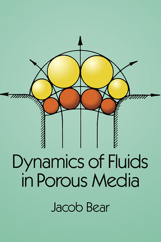 Dynamics of Fluids in Porous Media Jacob Bear