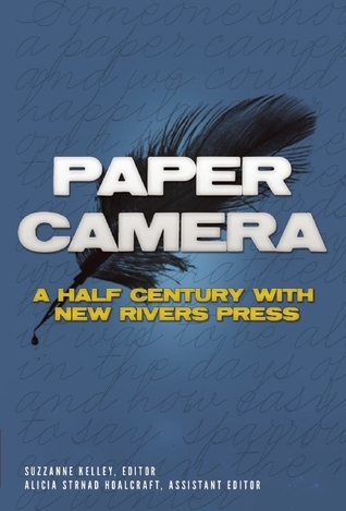 Paper Camera: A Half Century with New Rivers Press  by  Suzzanne Kelley