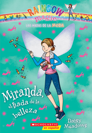 Las hadas de la moda #1: Miranda, el hada de la belleza  by  Daisy Meadows