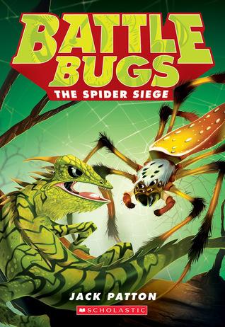 Battle Bugs #2: The Spider Siege  by  Jack Patton