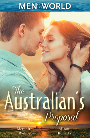 The Australians Proposal/The Doctors Marriage Wish/The Playboy Doctors Proposal/The Nurse Hes Been Waiting For  by  Meredith Webber