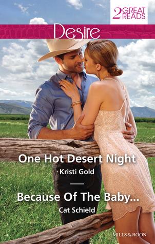 Desire Duo/One Hot Desert Night/Because Of The Baby... Kristi Gold