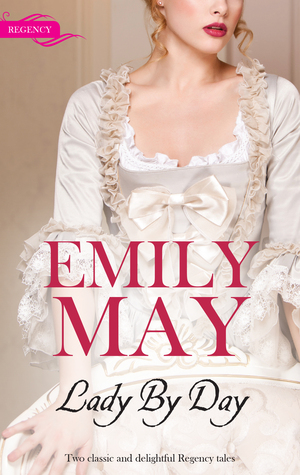 Lady By Day/Beauty And The Scarred Hero/The Unmasking Of A Lady Emily May