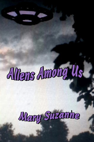 Aliens Among Us  by  Mary Suzanne