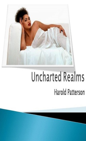 Uncharted Realms  by  Harold Patterson