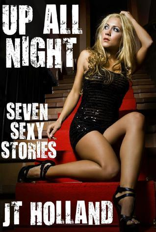 Up All Night: Seven Sexy Stories J.T. Holland