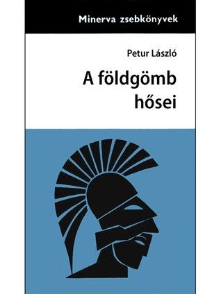 A földgömb hősei  by  Petur László