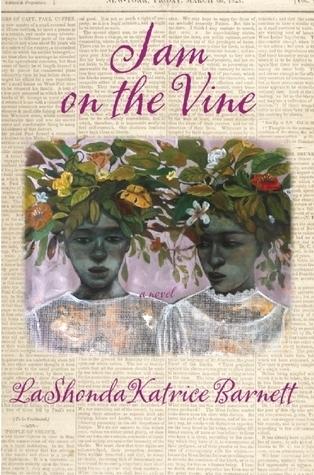 Jam on the Vine: A Novel  by  LaShonda Katrice Barnett