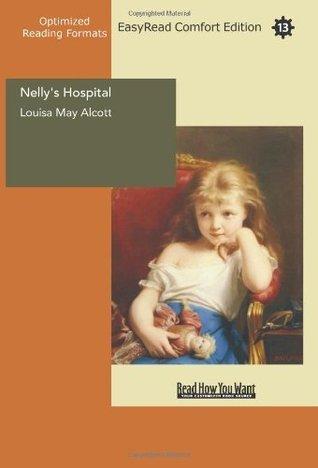 Nellys Hospital  by  Louisa May Alcott