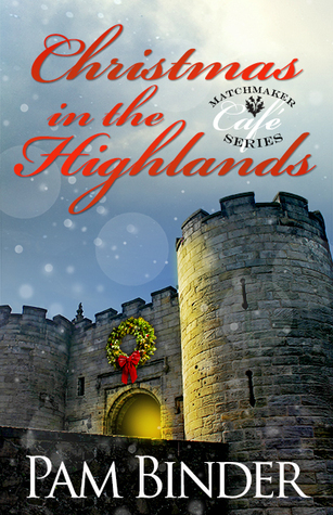 Christmas In The Highlands (Matchmaker Cafe, #1)  by  Pam Binder