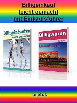 Billigeinkauf leicht gemacht mit Einkaufsführer: Geld sparen mit 2 ebooks in Einem  by  Tom Kreuzer