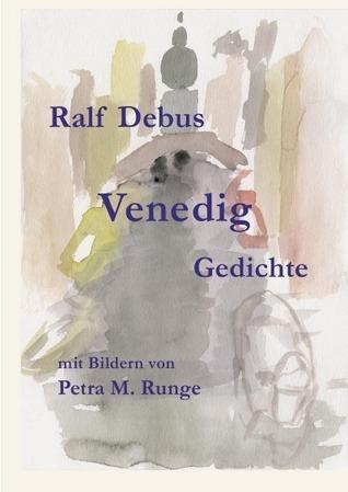 Venedig: Gedichte Ralf Debus