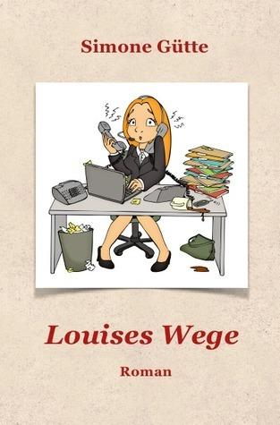 Louises Wege Simone Gütte