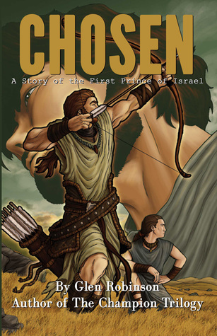 Chosen: A Story of the First Prince of Israel  by  Glen Robinson