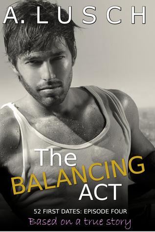The Balancing Act, 52 First Dates #4 A. Lusch